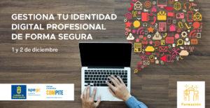 Marca Personal Digital: Crea y gestiona tu identidad digital profesional de forma segura en Internet @ INFECAR Las Palmas