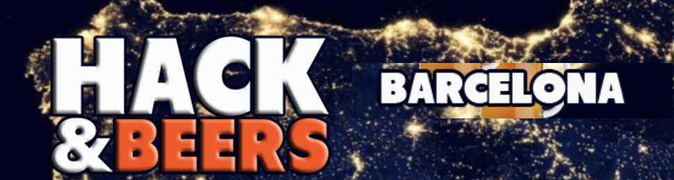 HACK AND BEERS BARCELONA 19 ENERO 2018