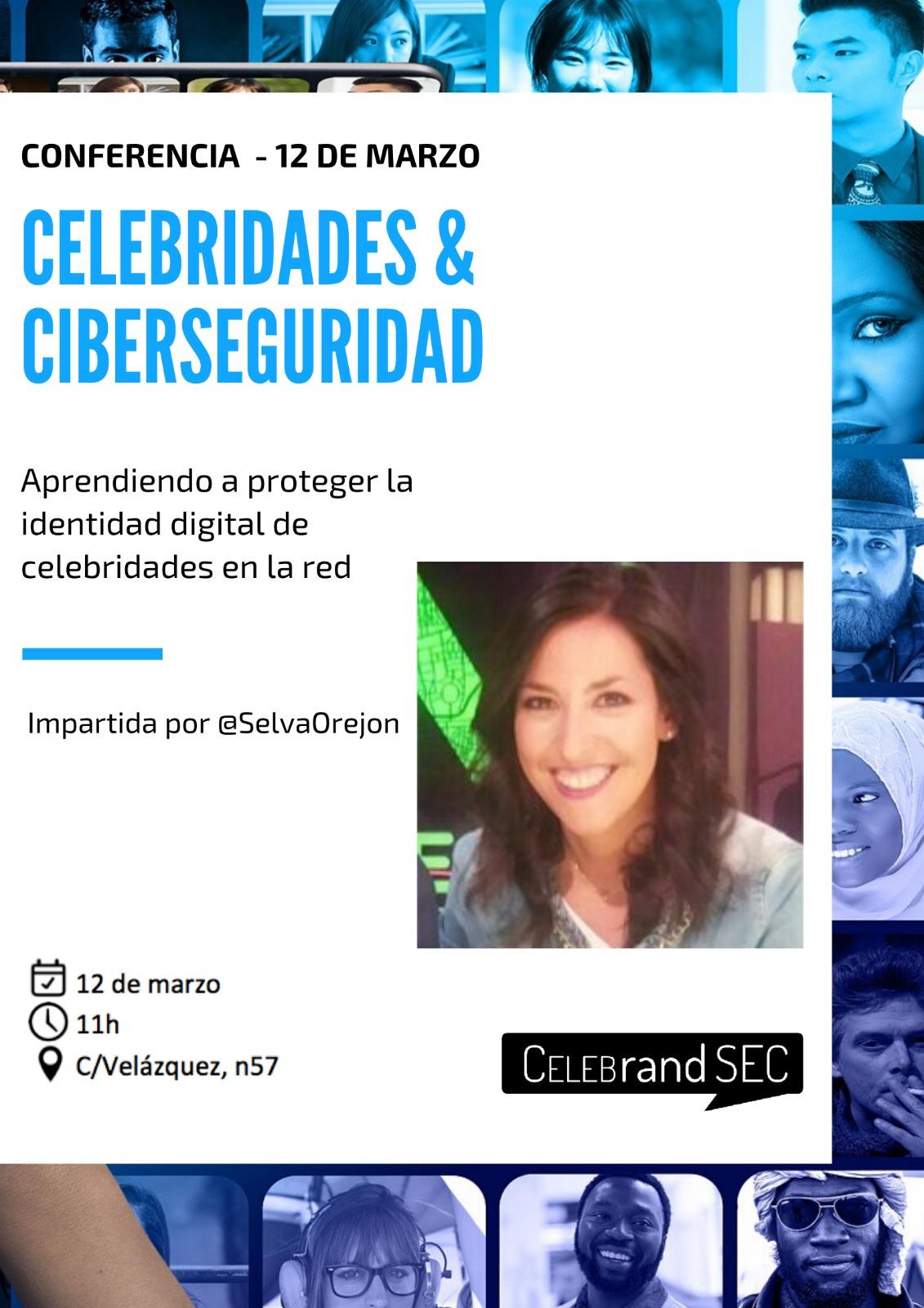 Celebridades & Ciberseguridad - Selva Orejón