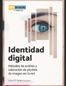 Libro onBranding-Selva Orejón-Identidad Digital. Métodos de Análisis y valoración de pérdida de imagen en la red.